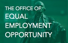 The Office of Equal Employment Opportunity